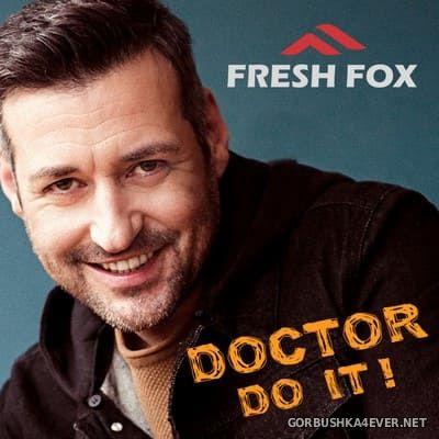 Fresh Fox - Doctor Do It! [2019]