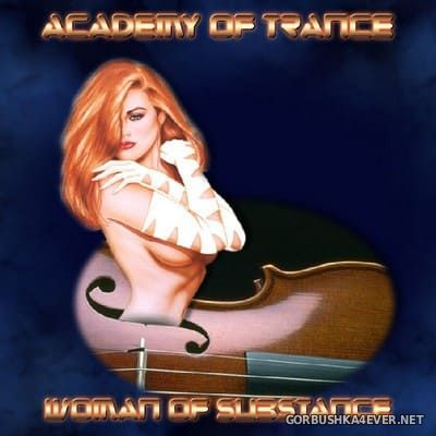 Academy Of Trance - Woman Of Substance [2004]