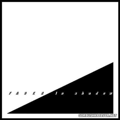 Fader - In Shadow [2019]