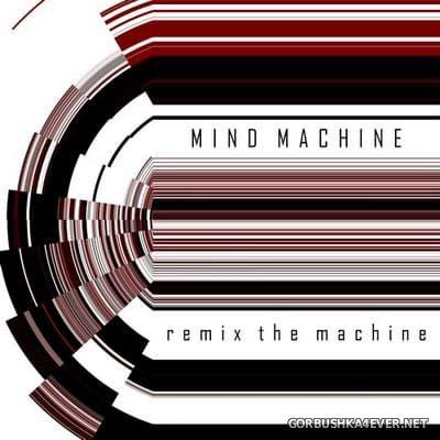 Mind Machine - Remix The Machine [2019]