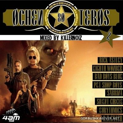 Ochenteros 80 vol 2 [2019] Mixed by Killernoiz