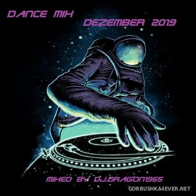 DJ Dragon1965 - Dezember Dance Mix 2019