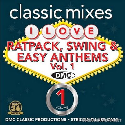 [DMC] Classic Mixes - I Love Ratpack, Swing & Easy Anthems vol 01 [2019]