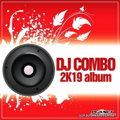 [Planet Dance Music ] DJ Combo 2K19 Album [2019]