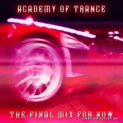 Academy Of Trance - The Final Mix [2003] / 2xCD