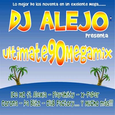 DJ Alejo Ultimate Megamix 90s [2011]