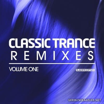 Classic Trance Remixes vol 1 [2019]