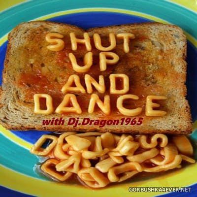 DJ Dragon1965 - Shut Up & Dance [2019]