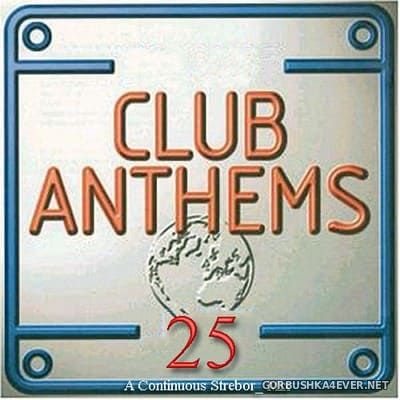 Club Anthems Twenty Five [2019] Mixed by Strebor
