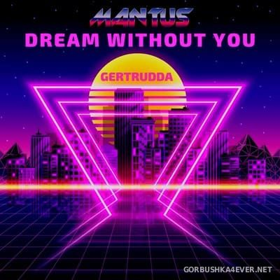 Mantus - Dream Without You [2019]