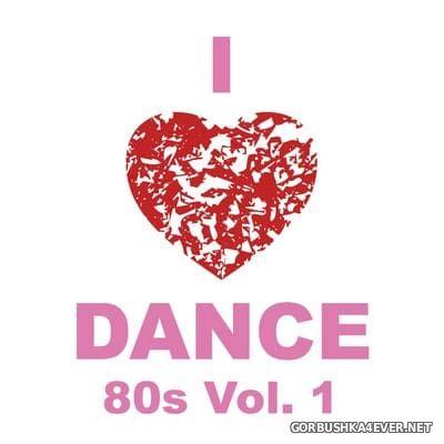 [The Saifam Group] I Love Dance 80s vol 1 [2013]