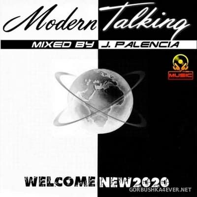 Modern Talking - Welcome New 2020 [2019] Mixed by Jose Palencia