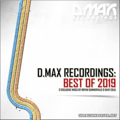 D.Max Recordings - Best Of 2019 [2019] Mixed by Bryan Summerville & Dave Cold