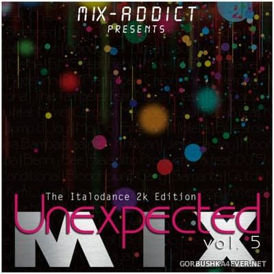 Unexpected Mix 5 (The Italodance 2K Edition) [2019] by Mix Addict