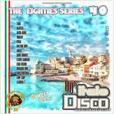 [The Eighties Series] ItaloDisco Mix vol 40 [2020] by DJ West