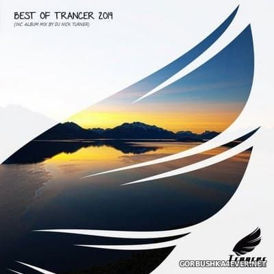 Best of Trancer 2019 [2019] Mixed by Nick Turner