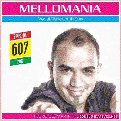 Pedro Del Mar - Mellomania Vocal Trance Anthems Episode 607 [2019]