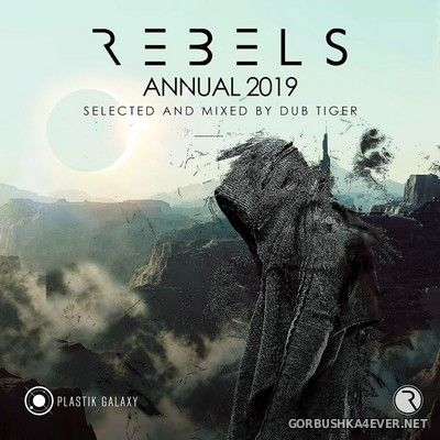 Rebels - Annual 2019 [2019] Mixed by Dub Tiger