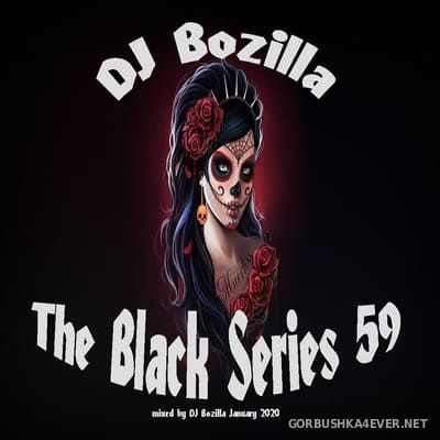 DJ Bozilla - The Black Series 59 [2020]