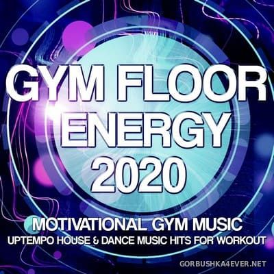 Gym Floor Energy 2020 (Motivational Gym Music) [2020]
