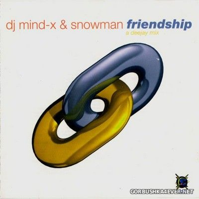 [Energetic Records] Friendship (A Deejay Mix) [1997] Mixed by DJ Mind-X & DJ Snowman