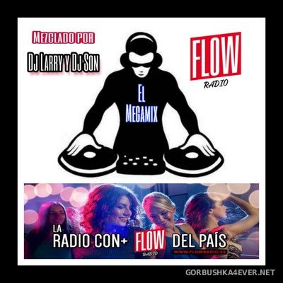 DJ Larry & DJ Son - The FlowRadio Megamix [2019]
