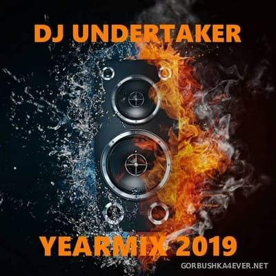 DJ Undertaker - Yearmix 2019