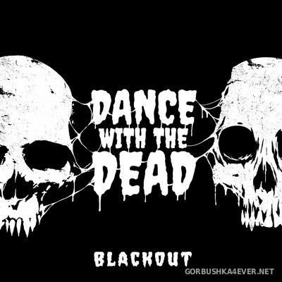 Dance With The Dead - Blackout [2020]