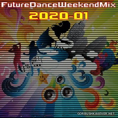 [Future Records] Future Dance Weekend Mix 2020-01 [2020]