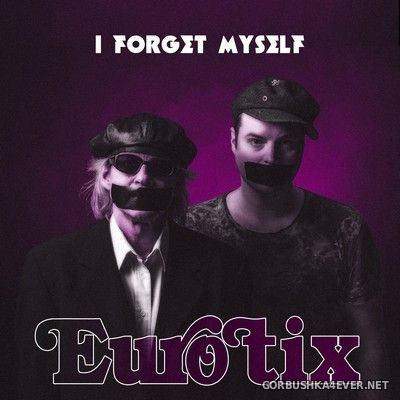 Eurotix - I Forget Myself [2020]