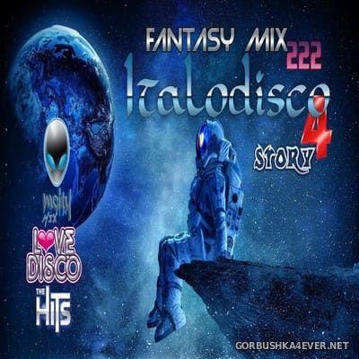 Fantasy Mix vol 222 - Italo Disco Story 4 [2020]