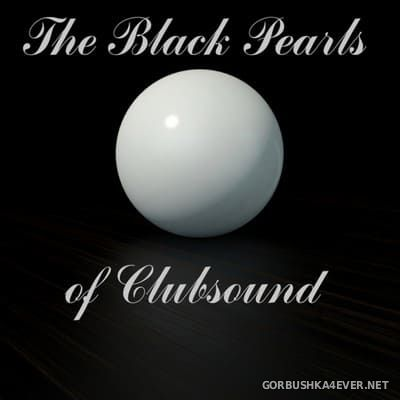 [C47 Digital] The Black Pearls Of Clubsound vol 1 [2014]