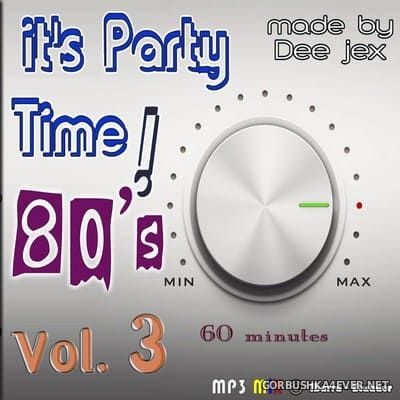 It's Party Time 80's vol 3 [2020] by Dee Jex