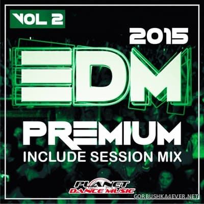 [Planet Dance Music] EDM Premium 2015 vol 2 [2015]