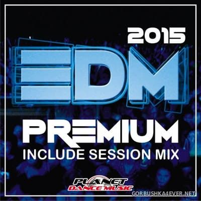 [Planet Dance Music] EDM Premium 2015 vol 1 [2014]