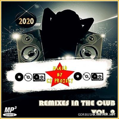 Remixes In The Club vol 2 [2020] Mixed by CJ Project