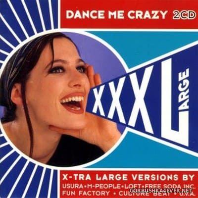 XXX Large - Dance Me Crazy [1994] / 2xCD