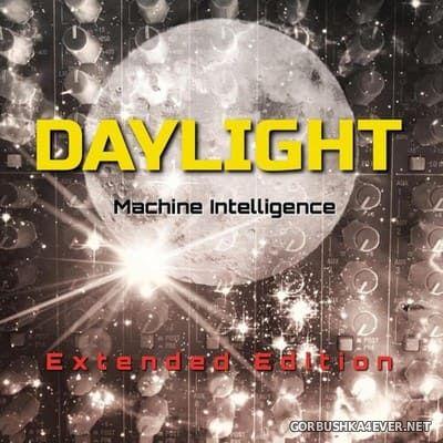 Daylight - Machine Intelligence (Extended Edition) [2020]