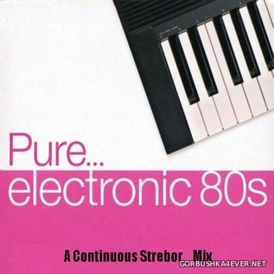 Pure Electronic 80's [2020] Mixed by Strebor