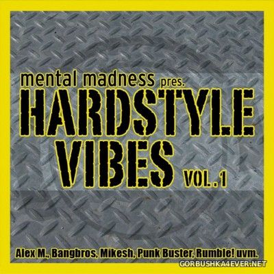 Mental Madness pres. Hardstyle Vibes vol 1 [2006]