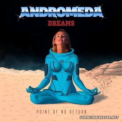 Andromeda Dreams - Point Of No Return [2020]