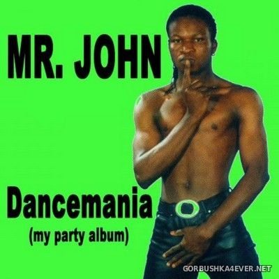 Mr John - Dancemania (My Party Album) [2015]
