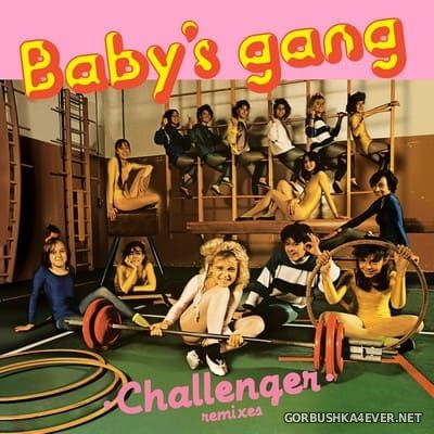 Baby's Gang - Challenger (Remixes) [2019]