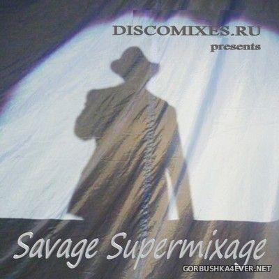 Savage - Super Mixage [2020] Mixed By DISCOANTIFA