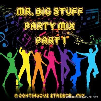 Mr. Big Stuff Party Mix 1 [2020] by Strebor