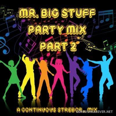 Mr. Big Stuff Party Mix 2 [2020] by Strebor