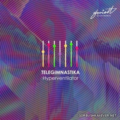 Telegimnastika - Hyperventilator [2020]
