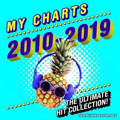 [Sugar & Lime Records] My Charts 2010-2019 The Essential Hit Collection [2019]