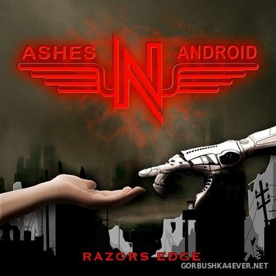 ASHES'N'ANDROID - Razors Edge [2020]