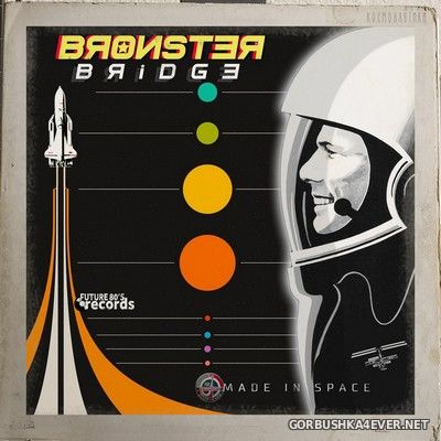 Bronster Bridge - Made In Space [2020]